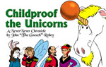 Childproof the Unicorns: A NeverNever Chronicle by John 'The Gneech' Robey