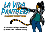 La Vida Panthera: A Suburban Jungle Portfolio by John 'The Gneech' Robey