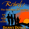 Rebels! The Gold Sun of Freedom by Danny Doyle