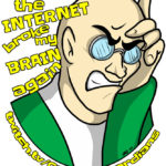 """The Internet Broke My Brain Again"" t-shirt for Graveyard Greg"